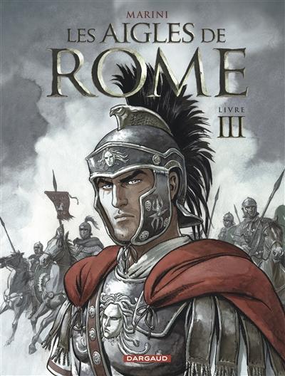 Les Aigles de Rome : Livre 3 | Marini, Enrico