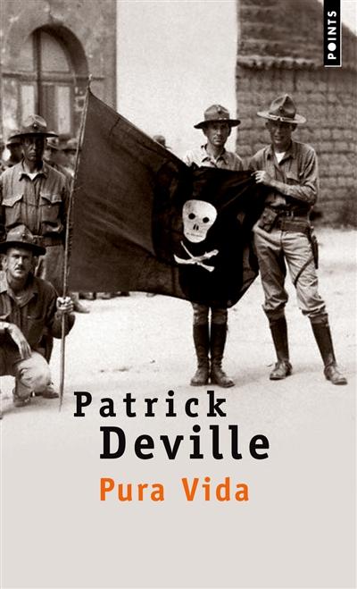 Pura vida : vie & mort de William Walker : roman | Patrick Deville (1957-....). Auteur