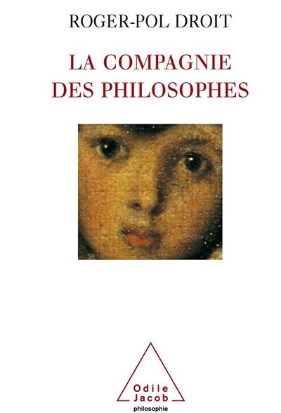 compagnie des philosophes (La) | Droit, Roger-Pol (1949-....). Auteur