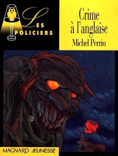Crime à l'anglaise / Michel Perrin | Perrin, Michel (1918-1994). Auteur