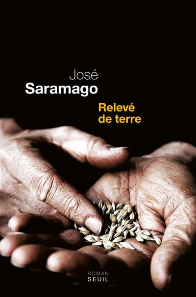 Relevé de terre : roman | Saramago, José (1922-....). Auteur