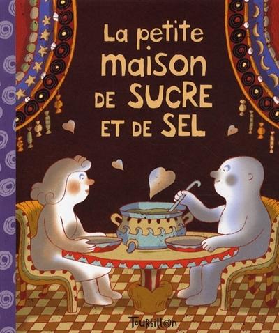 La petite maison de sucre et de sel : conte du Liban / texte de Albéna Ivanovitch-Lair et Annie Caldirac | Ivanovitch-Lair, Albena. Auteur