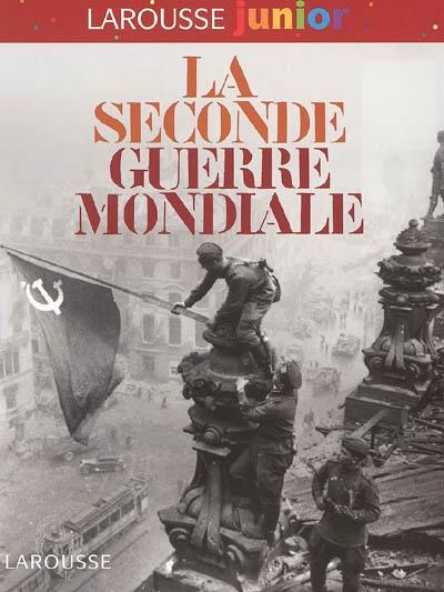 La Seconde guerre mondiale / [texte de Nicolas Delalande] | Delalande, Nicolas (19..-....). Auteur