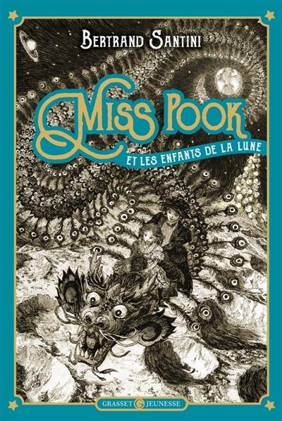 Miss Pook et les enfants de la lune | Santini, Bertrand (1968-....). Auteur