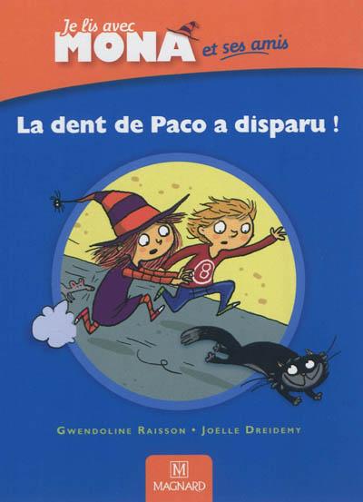 Je lis avec Mona et ses amis : la dent de Paco a disparu !