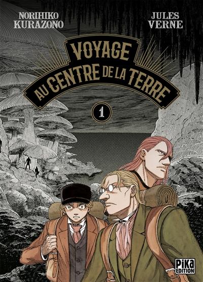 Voyage au centre de la Terre. 1 / Norihiko Kurazono | Kurazono, Norihiko. Auteur