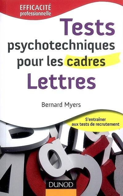 Tests psychotechniques pour les cadres : s'entraîner aux tests de recrutement. Lettres