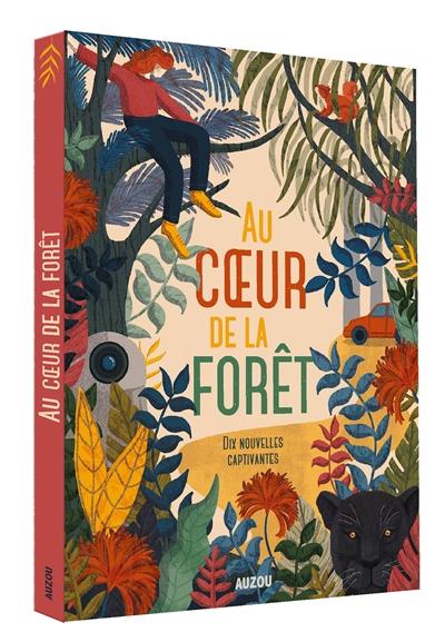 Au coeur de la forêt : dix nouvelles captivantes