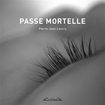Passe mortelle | Lancry, Pierre-Jean (1955-....). Auteur
