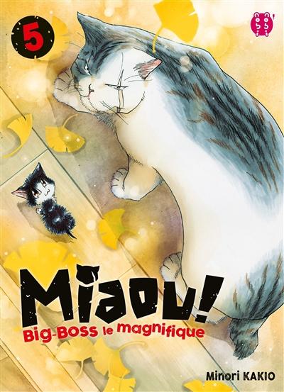 Miaou ! Big-Boss le magnifique. 5 / Minori Kakio | Kakio, Minori. Auteur