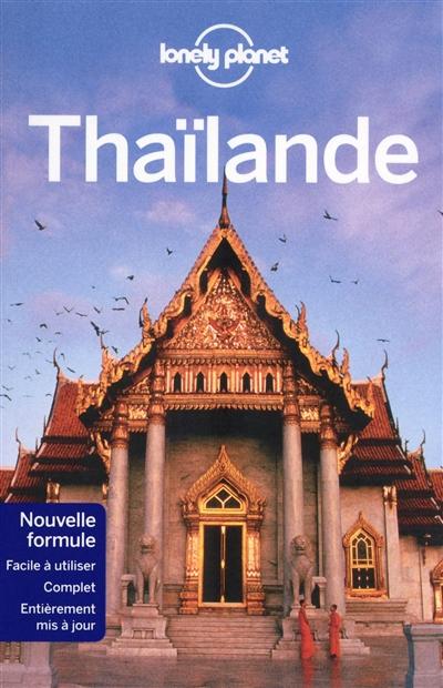 Thaïlande / [édition écrite et actualisée par China Williams, Mark Beales, Tim Bewer, et al.]  