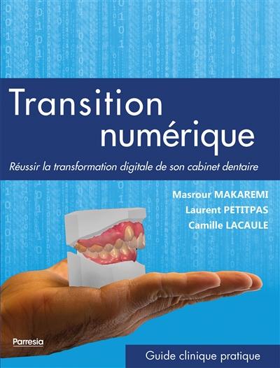 Transition numérique : réussir la transformation digitale de son cabinet dentaire