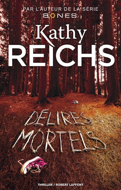 Délires mortels | Reichs, Kathy (1950-....). Auteur