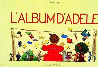 album d'Adèle (L')   Ponti, Claude (1948-....). Auteur
