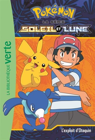 Pokémon : la série Soleil et lune. Vol. 5. L'exploit d'Otaquin