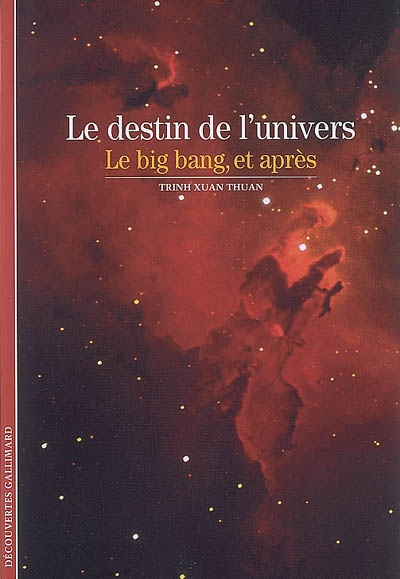 Le destin de l'univers : le Big Bang, et après / Trinh Xuan Thuan | Trinh, Xuan Thuan (1948-....). Auteur