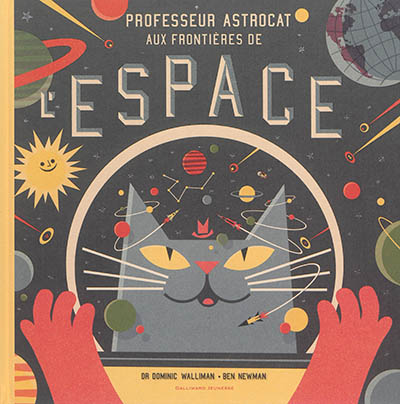 Professeur Astrocat aux frontières de l'espace | Walliman, Dominic. Auteur