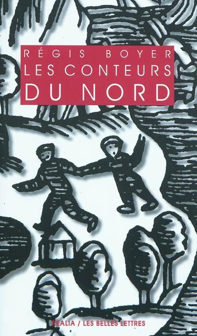 Les conteurs du Nord : essai sur le conte populaire scandinave | Boyer, Régis (1932-....). Auteur