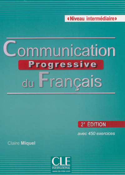 Communication progressive du français, niveau intermédiaire : avec 450 activités / Claire Miquel   Leroy-Miquel, Claire