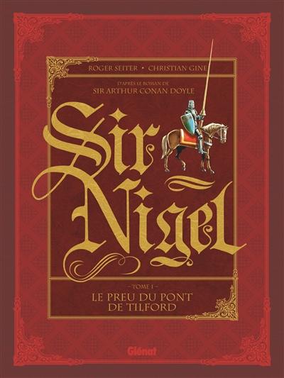 Sir Nigel. Vol. 1. Le preu du pont de Tilford