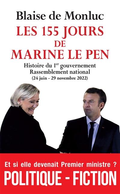 Les 155 jours de marine le pen : histoire du 1er gouvernement rassemblement national (24 juin-29 novembre 2022)