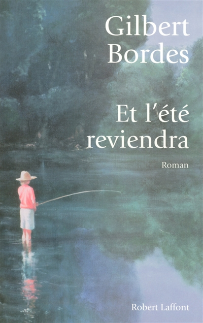 Et l'été reviendra / Gilbert Bordes   Bordes, Gilbert. Auteur