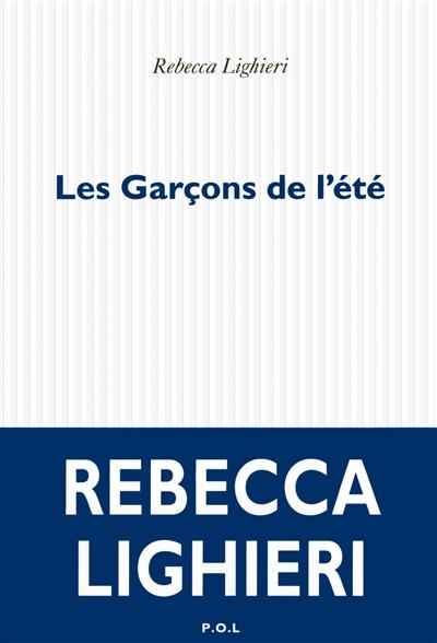 garçons de l'été (Les) | Lighieri, Rebecca (1966-....). Auteur