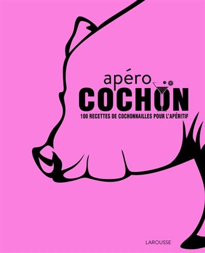 Apéro-cochon-:-100-recettes-de-cochonailles-pour-l'apéritif