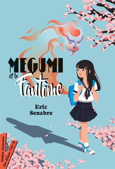 Megumi et le fantôme | Senabre, Eric (1973-....). Auteur