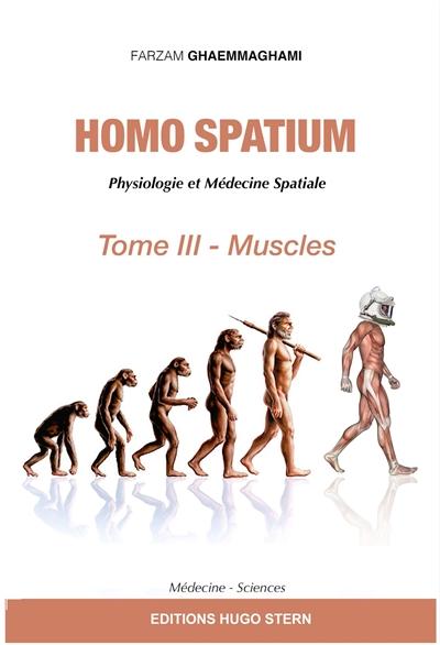 Homo spatium : physiologie et médecine spatiales. Vol. 3. Muscles