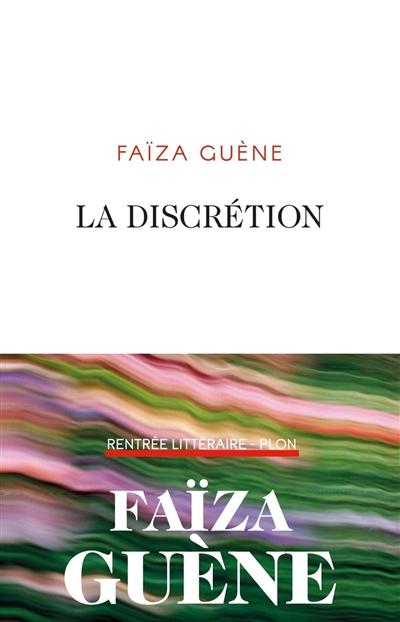 La discrétion / Faïza Guène | Guène, Faïza, auteur