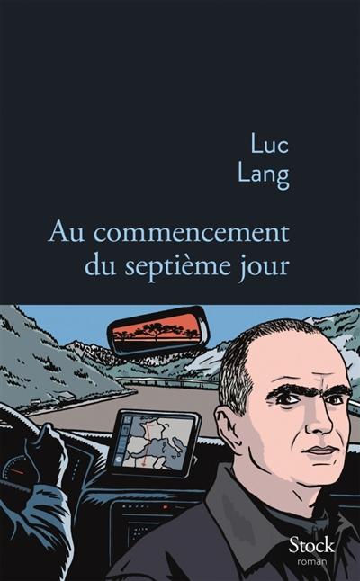 Au commencement du septième jour   Lang, Luc. Auteur