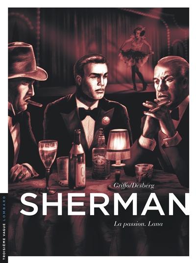 Sherman. Vol. 3. La passion : Lana