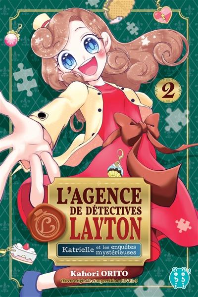 agence de détectives Layton (L') : Katrielle et les enquêtes mystérieuses. Tome 2 | Orito, Kahori. Auteur