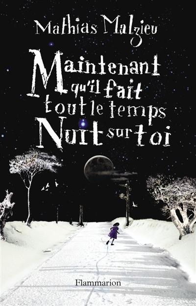 Maintenant qu'il fait tout le temps nuit sur toi / Mathias Malzieu | Malzieu, Mathias (1974-....). Auteur