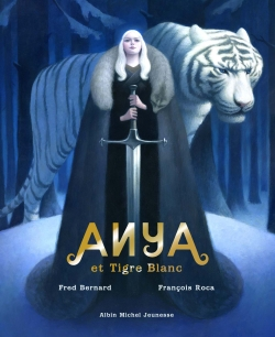 Anya et Tigre blanc | Bernard, Frédéric (1969-....). Auteur