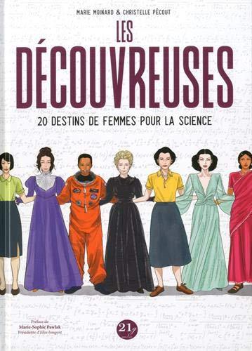 découvreuses (Les) : 20 destins de femmes pour la science | Moinard, Marie (1960-....). Auteur