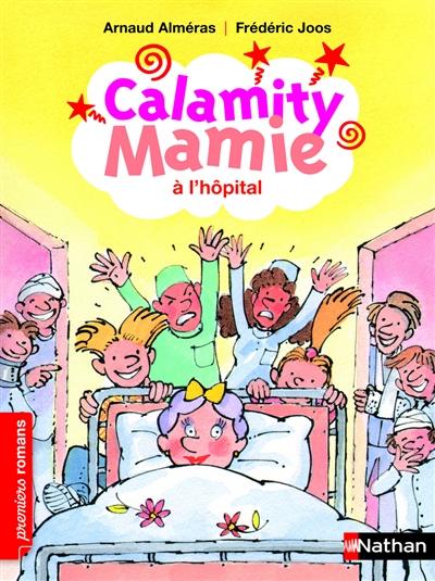Calamity Mamie à l'hôpital / Arnaud Alméras   ALMERAS, Arnaud. Auteur
