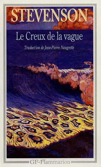 Le creux de la vague : un trio et un quatuor   Robert Louis Stevenson (1850-1894). Auteur