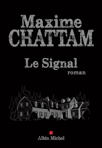 Le signal / Maxime Chattam |