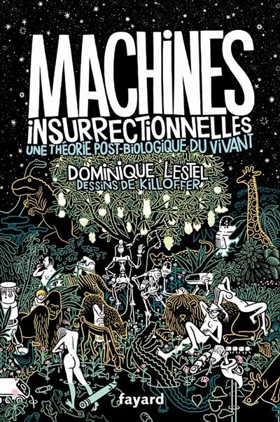 Traité d'éthologie philosophique. vol. 1. machines insurrectionnelles : une théorie post-biologique du vivant