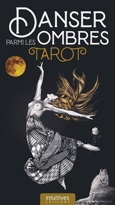 Danser parmi les ombres : tarot