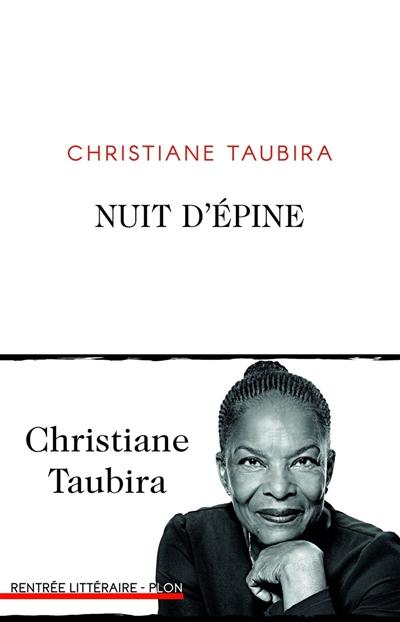 Nuit d'épine / Christiane Taubira |