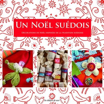 Noël suédois (Un) : décorations de Noël inspirées de la tradition suédoise |