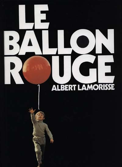 Le Ballon rouge / Albert Lamorisse | Lamorisse, Albert (1922-1970). Auteur