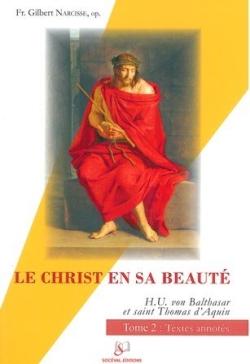 Le Christ en sa beauté : Hans Urs von Balthasar, saint Thomas d'Aquin. Vol. 2. Textes annotés