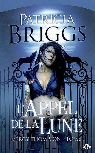 L' appel de la lune / Patricia Briggs | Briggs, Patricia (1965-....). Auteur