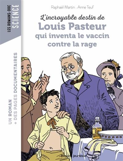 L'incroyable destin de Louis Pasteur qui inventa le vaccin contre la rage