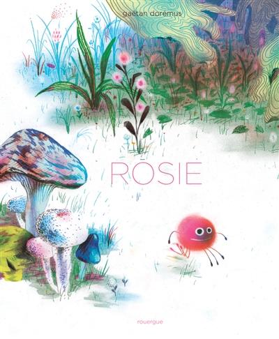 Rosie | Dorémus, Gaëtan (1976-....). Auteur