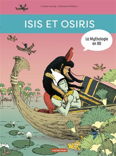 La mythologie en BD. Isis et Osiris